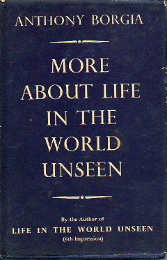 MORE ABOUT LIFE IN THE WORLD UNSEEN. 1ª ed,