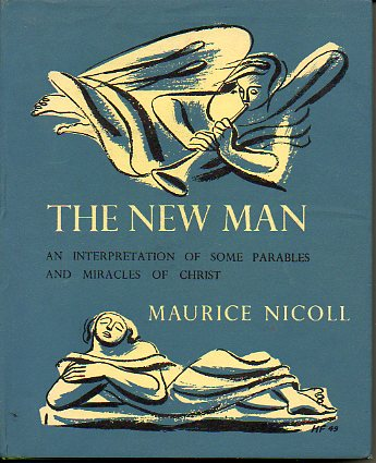 THE NEW MAN. an interpretation of some parables and miracles of Christ.