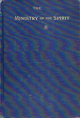 THE MINISTRY OF THE SPIRIT. With an Introduction by Rev. F. B. Meyer, Minister at Christ Church, London.