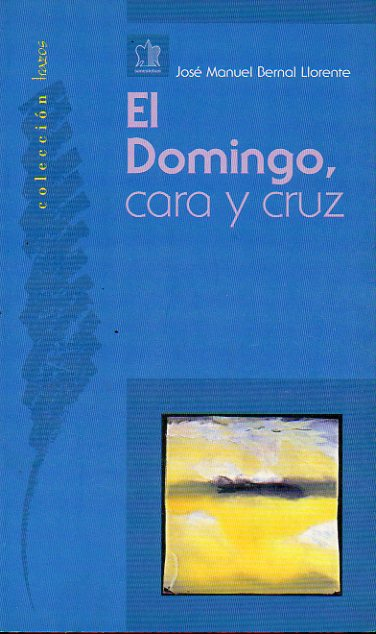 EL DOMINGO, CARA Y CRUZ.