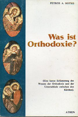 WAS IST ORTHODOXIE?