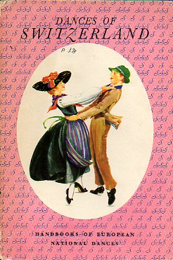 DANCES OF SWITZERLAND. Ilustrs. Lucile Armstrong.