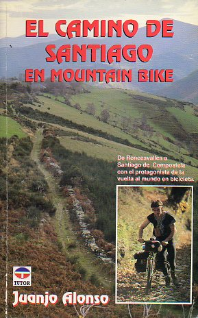 EL CAMINO DE SANTIAGO EN MOUNTAIN BIKE.