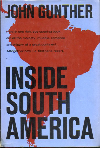 INSIDE SOUTH AMERICA. First Edition.