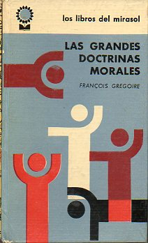 LAS GRANDES DOCTRINAS MORALES.