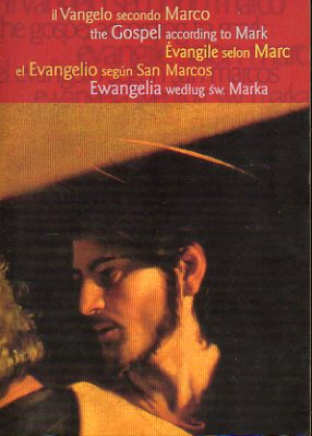 IL VANGELO SECONDO MARCO / THE GOSPEL ACCORDING TO MARK / ÉVANGILE SELON MARC / EL EVANGELIO SEGÚN SAN MARCOS / EWANGELIA WEDLUD SW. MARKA.