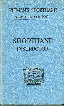 PITMAN´S SHORTHAND INSTRUCTOR. A complete exposition of Sir Isaac Pitman´s system of Shorthand. New Era Edition.
