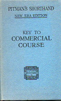 PITMAN´S SHORTHAND. KEY TO COMMERCIAL COURSE. New Era Edition.