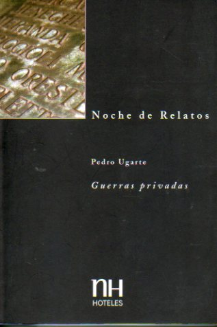 GUERRAS PRIVADAS. VI Premio NH de Relatos.