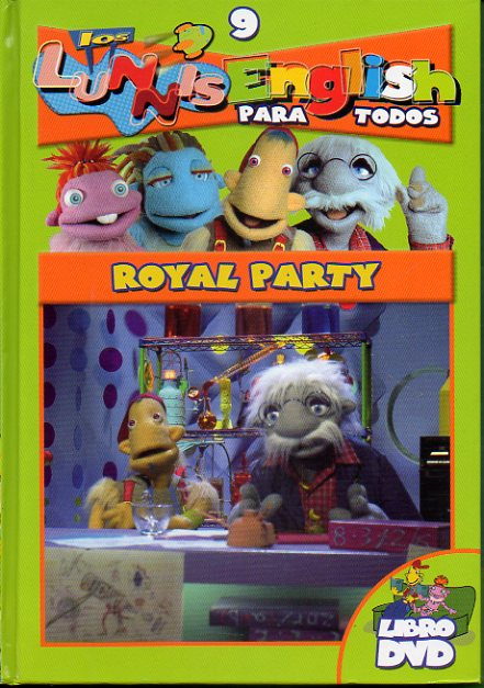 LOS LUNNIS ENGLISH. Libro + DVD. Vol. 9. ROYAL PARTY.