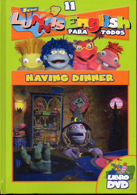 LOS LUNNIS ENGLISH. Libro + DVD. Vol. 11. HAVING DINNER.
