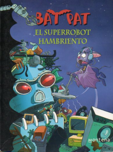 BAT PAT. EL SUPERROBOT HAMBRIENTO.