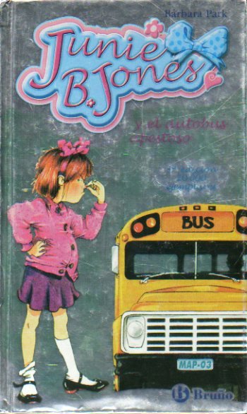 JUNIE B. JONES Y EL AUTOBÚS APESTOSO.