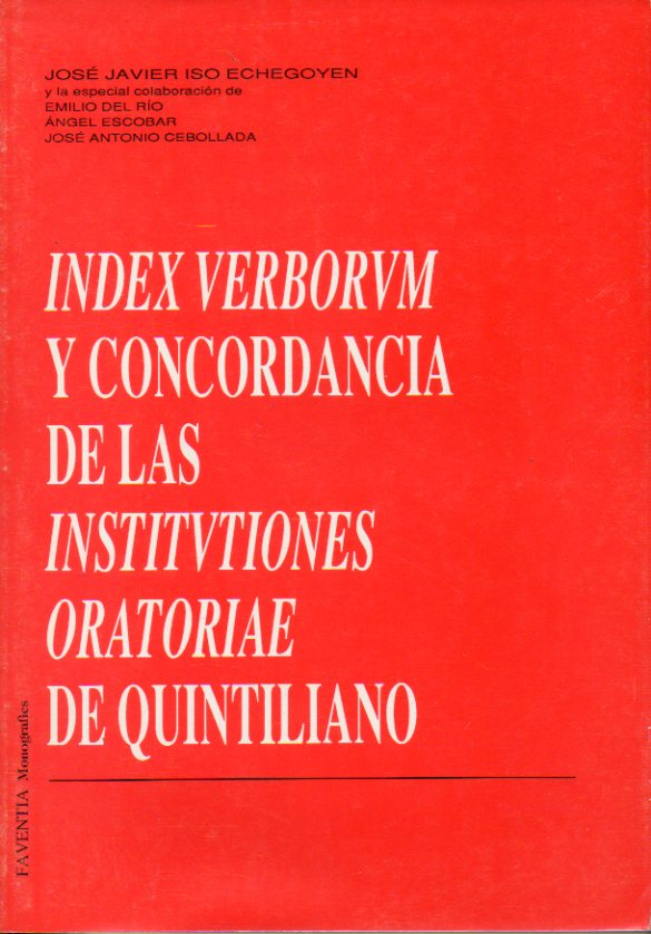 INDEX VERBORUM Y CONCORDANCIA DE LAS INSTITUTIONES ORATORIAE DE QUINTILIANO.