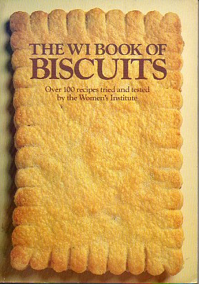 THE WI BOOK OF BISCUITS. Over 100 recipes tried and tested by the Women´s Institute.