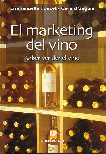EL MARKETING DEL VINO. SABER VENDER EL VINO.