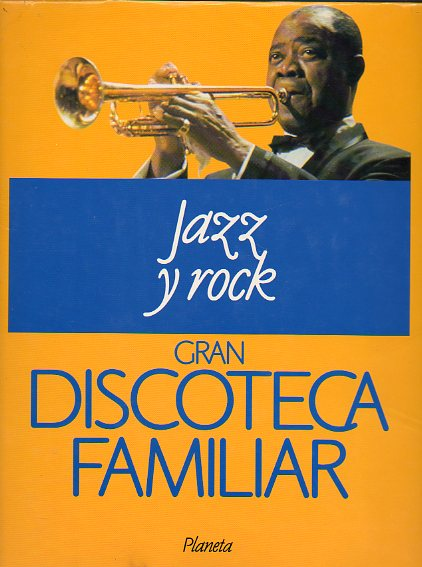 GRAN DISCOTECA FAMILIAR. Vol. 3. JAZZ Y ROCK.