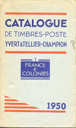 CATALOGUE DE TIMBRES-POSTE 1950. I. FRANCE & COLONIES. 54e éd.