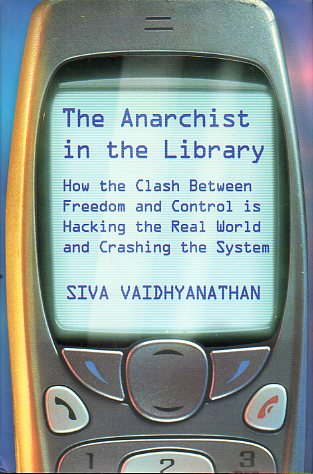 THE ANARCHIST IN THE LIBRARY. How the classic between Freedom and Control is hacking the Real World and crashing the System.