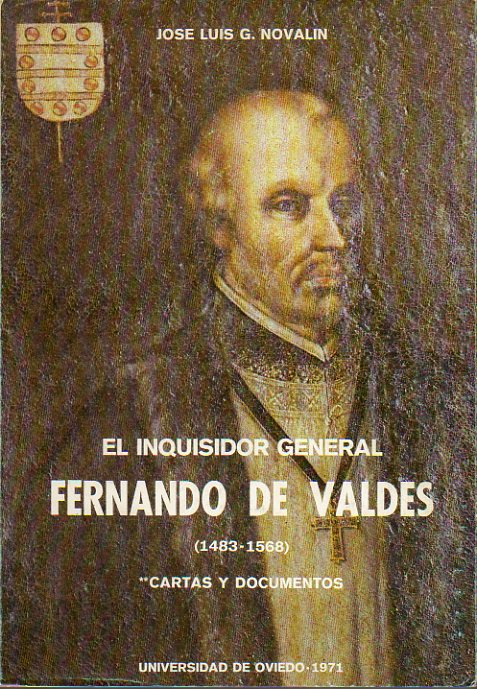 EL INQUISIDOR GENERAL FERNANDO DE VALDÉS (1483-1568). CARTAS Y DOCUMENTOS.
