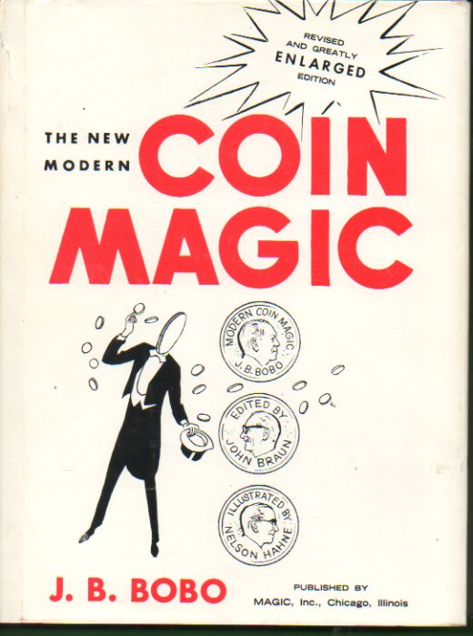 MODERN COIN MAGIC. Revised and greatly enlarged edition. Editor: John Braun. Ilustrator: Nelson C. Hahne. Tenth Printing.