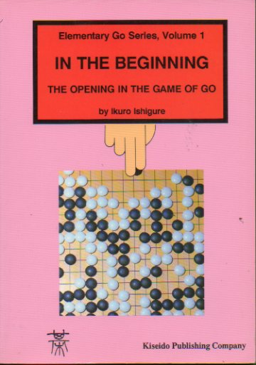 IN THE BEGINNING. TE OPENING IN THE GAME OF GO.