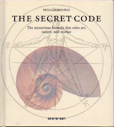 THE SECRET CODE. The mysterious formula that rules art, nature, and science.