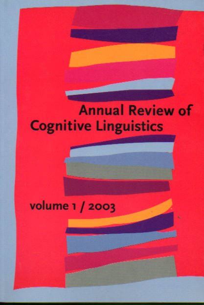 ANNUAL REVIEW OF COGNITIVE LINGUISTICS. Vol. 1. Enrevista con George Lakoff; textos de Stephan Th. Gries, Zeki Hamawand, Ana Ortigosa Pastor,  Carita