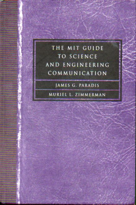 THE MIT GUIDE TO SCIENCE AND ENGINEERING COMMUNICATION.