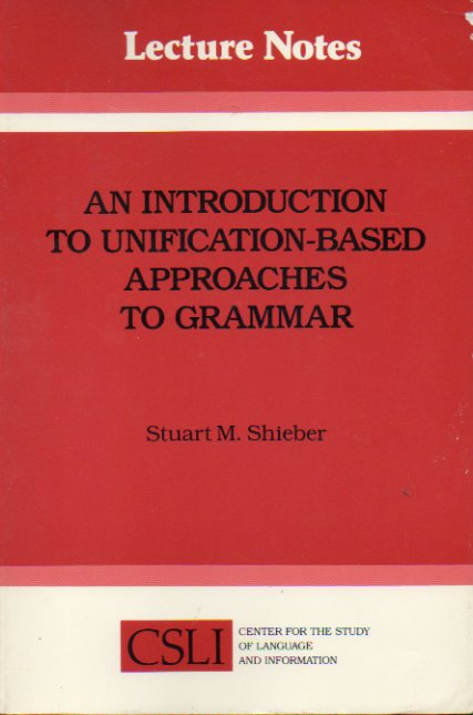 AN INTRODUCTION TO UNIFICATION-BASED APPROACHES TO GRAMMAR.