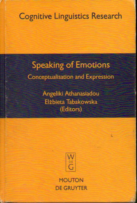 SPEAKING OF EMOTIONS. Conceptualisation and Expression.