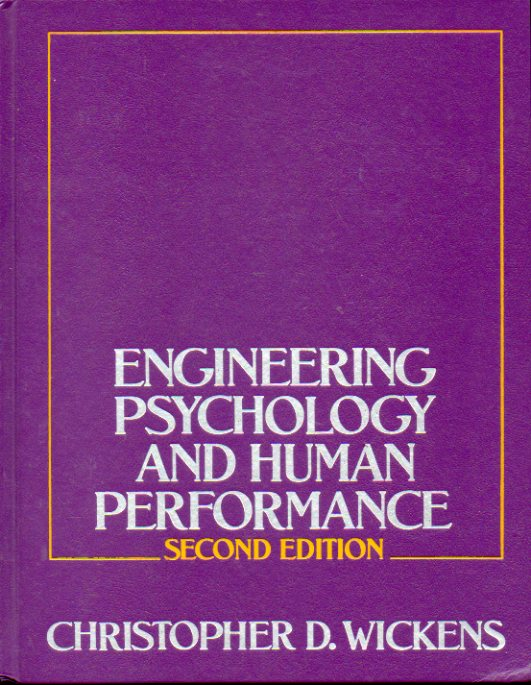 ENGINEERING PSYCHOLOGY AND HUMAN PERFORMANCE. Second Edition.