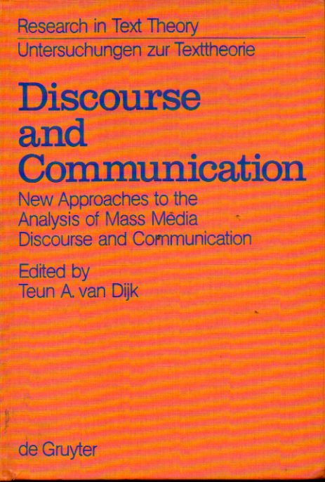 DISCOURSE AND COMMUNICATION. New Approches to thew Analysis of Mass Media Discourse and Communication. Edited by... Con sellos exp. biblioteca.