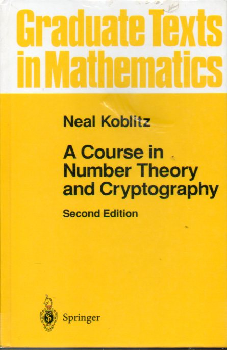 A COURSE IN NUMBER THEORY AND CRYPTOGRAPHY. 2ª ed.