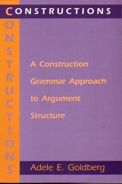 CONSTRUCTIONS. A Construction Grammar Approach to argument Structure.