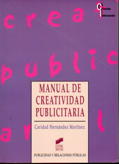 MANUAL DE CREATIVIDAD PUBLICITARIA.