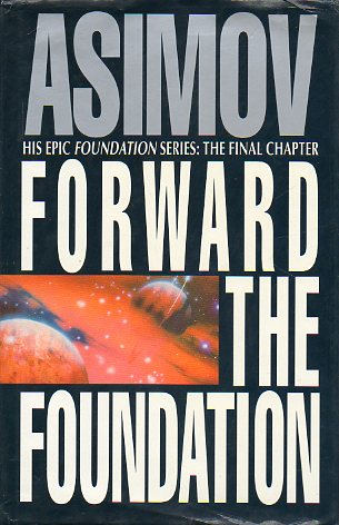 FORWARD THE FOUNDATION. First Edition.