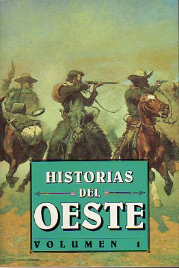 HISTORIAS DEL OESTE. Vol. 1. Relatos de Prentiss Combs, S. Omar Baker, Marvin Dvries, Michael Fessier, William Forrest, Bret Harte, Ernest Haycox, McK