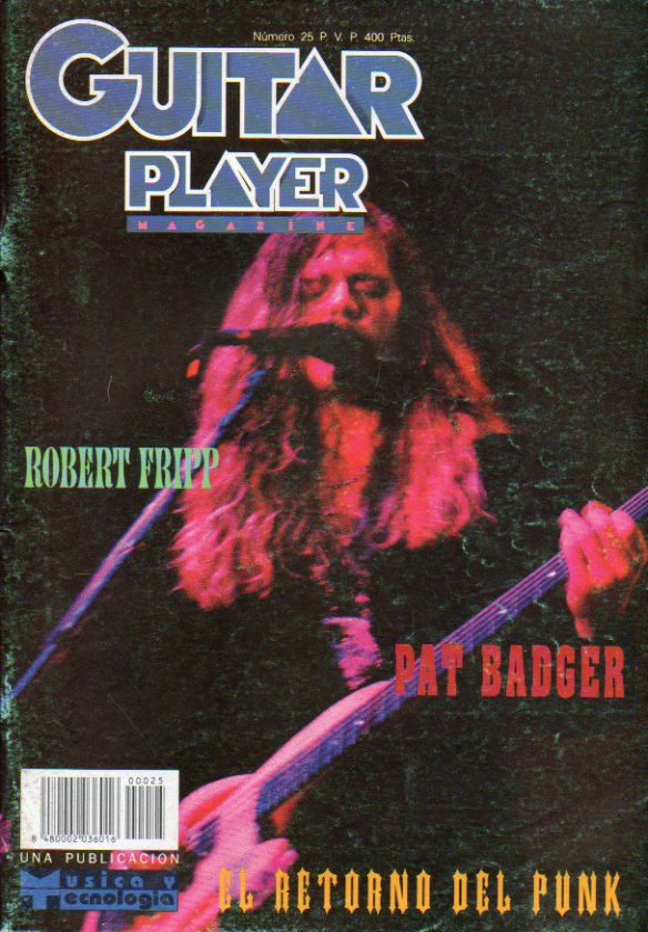 GUITAR PLAYER. Magazine. Nº 25. DOSSIER PUNK; Banco de pruebas: Korg A4; Pat Badger; Robert Fripp...
