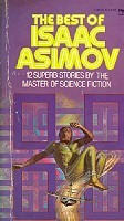 The best of Isaac Assimov - 12 Superb stories by the master of scince fiction