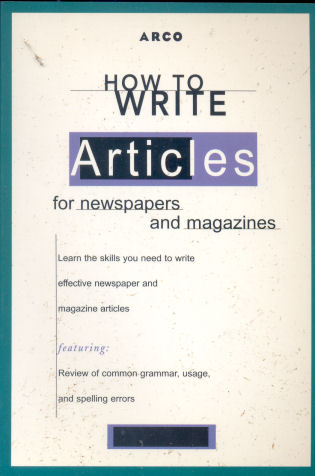 "How to Write Articles for Newspapers (ARCO""s How to)"