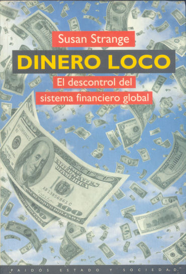 Dinero loco: el descontrol del sistema financiero global