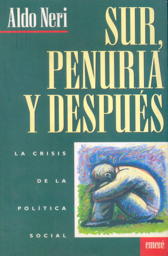 Sur, penuria y despues