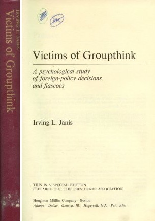 Victims of Groupthink