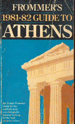 "Frommer""s 1981-82 guide to Athens"