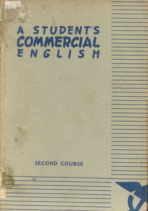 "A student""s commercial english an english course for commercial schools"