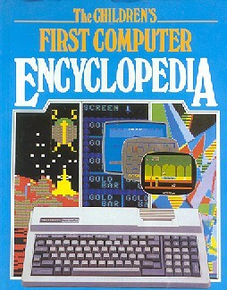 The childrens first computer encyclopedia