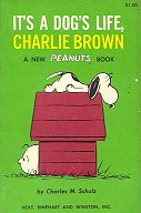 "It""s a dog""s life, Charlie Brown"