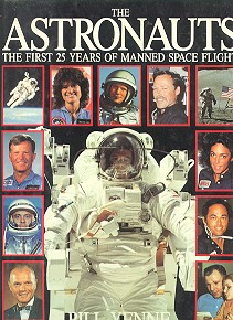 The astronauts. The first 25 years of manned space flight